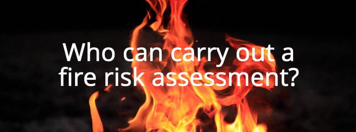 who can carry out a fire risk assessment