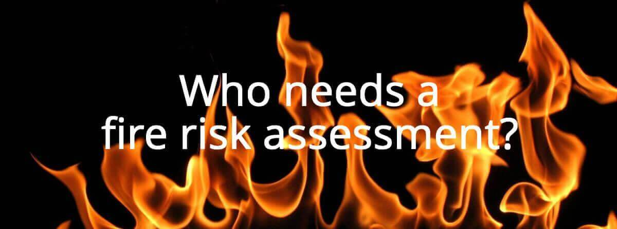 who needs a fire risk assessment